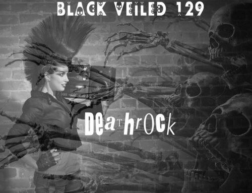 Black Veiled 129 – Vial 26 – Deathrock